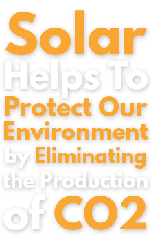 solar helps to protect our environment by eliminating the production of co2